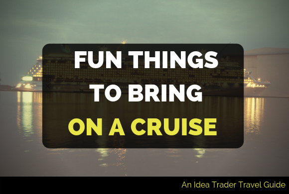 fun things to bring on a cruise