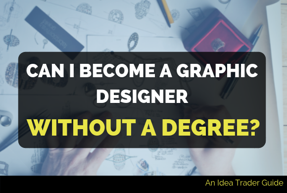 Can I Become a Graphic Designer Without a Degree?