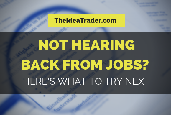 Not Hearing Back from Jobs? – Here's What to Try Next