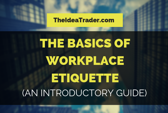 basics of workplace etiquette