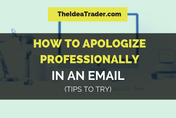 how to apologize professionally in an email