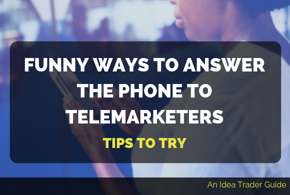 Funny Ways to Answer the Phone to Telemarketers: Tips to Try