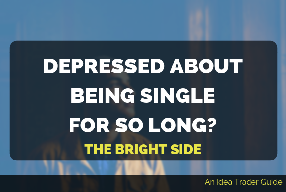 Depressed About Being Single For So Long? – The Bright Side