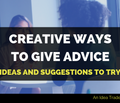 creative ways to give advice