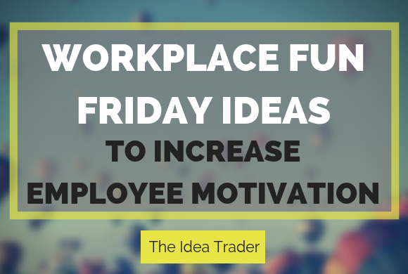 WORKPLACE fun friday ideas