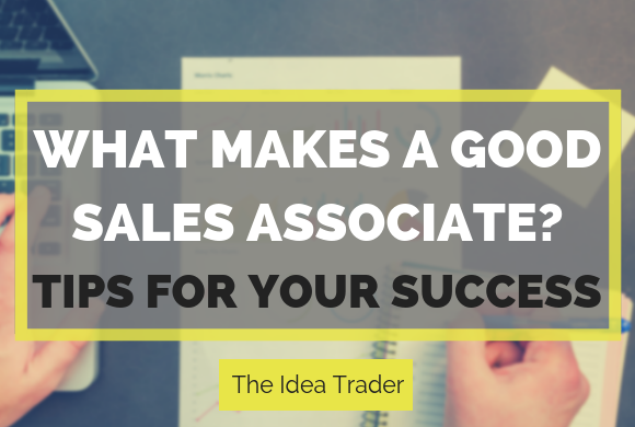 What Makes a Good Sales Associate? – Tips for Your Success