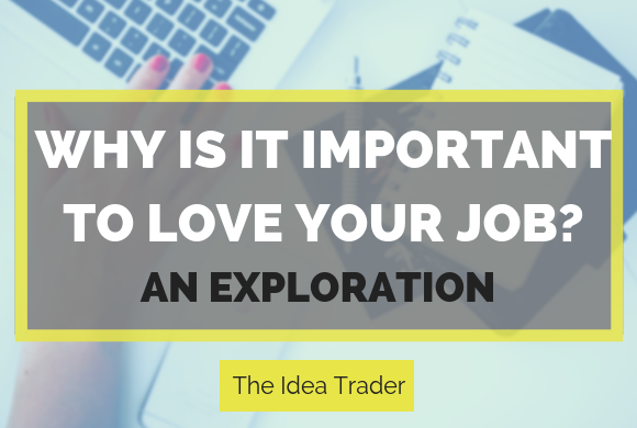 why is it important to love your job