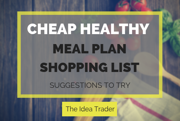 Cheap Healthy Meal Plan Shopping List: Suggestions to Try