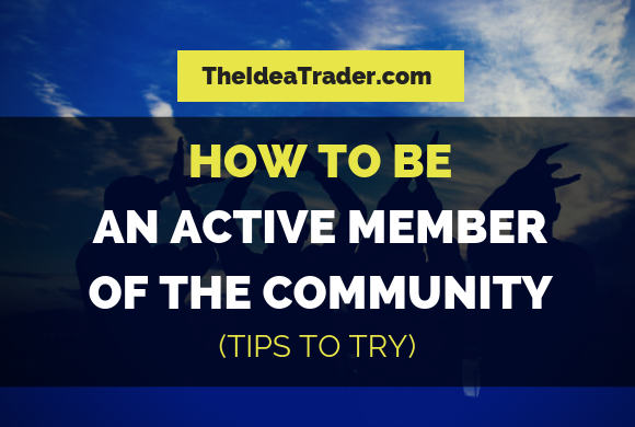 How to Be an Active Member of the Community: Tips to Try