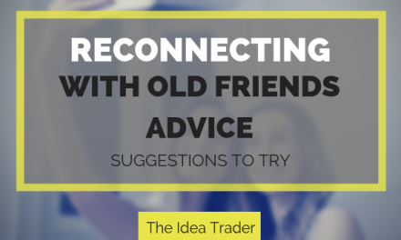 Reconnecting with Old Friends Advice – Suggestions to Try