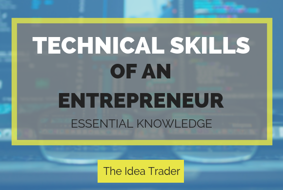 Technicals Skills of an Entrepreneur: Essential Knowledge